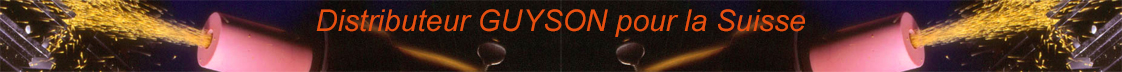 Distributeur GUYSON pour la Suisse